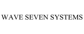 mark for WAVE SEVEN SYSTEMS, trademark #85635510