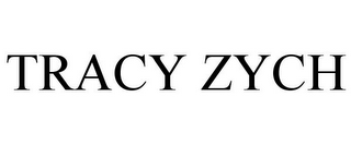 mark for TRACY ZYCH, trademark #85635541