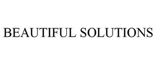 mark for BEAUTIFUL SOLUTIONS, trademark #85635577