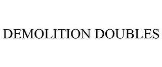 mark for DEMOLITION DOUBLES, trademark #85635615