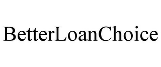mark for BETTERLOANCHOICE, trademark #85635678