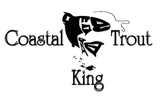 mark for COASTAL TROUT KING, trademark #85635784