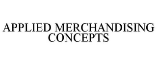 mark for APPLIED MERCHANDISING CONCEPTS, trademark #85635840