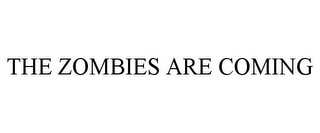 mark for THE ZOMBIES ARE COMING, trademark #85635942