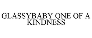 mark for GLASSYBABY ONE OF A KINDNESS, trademark #85635986