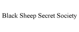 mark for BLACK SHEEP SECRET SOCIETY, trademark #85636105