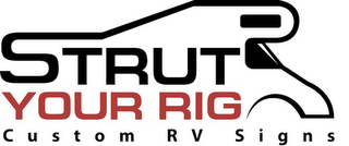 mark for STRUT YOUR RIG CUSTOM RV SIGNS, trademark #85636145