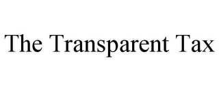 mark for THE TRANSPARENT TAX, trademark #85636344