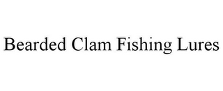 mark for BEARDED CLAM FISHING LURES, trademark #85636512