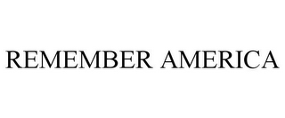mark for REMEMBER AMERICA, trademark #85636964