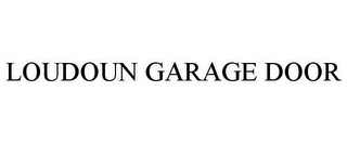 mark for LOUDOUN GARAGE DOOR, trademark #85636995