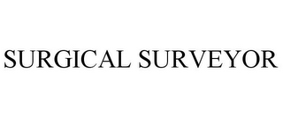 mark for SURGICAL SURVEYOR, trademark #85637146