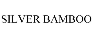 mark for SILVER BAMBOO, trademark #85637186
