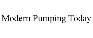 mark for MODERN PUMPING TODAY, trademark #85637245