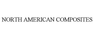 mark for NORTH AMERICAN COMPOSITES, trademark #85637258