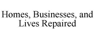 mark for HOMES, BUSINESSES, AND LIVES REPAIRED, trademark #85637411