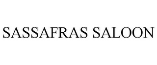 mark for SASSAFRAS SALOON, trademark #85637673