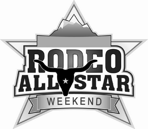 mark for RODEO ALL STAR WEEKEND, trademark #85637755