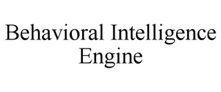 mark for BEHAVIORAL INTELLIGENCE ENGINE, trademark #85637818