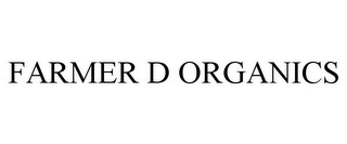 mark for FARMER D ORGANICS, trademark #85638223