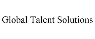 mark for GLOBAL TALENT SOLUTIONS, trademark #85638339