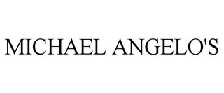 mark for MICHAEL ANGELO'S, trademark #85638765