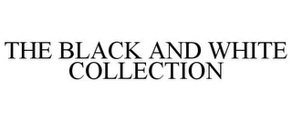 mark for THE BLACK AND WHITE COLLECTION, trademark #85638914