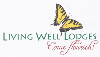 mark for LIVING WELL LODGES COME FLOURISH!, trademark #85639064