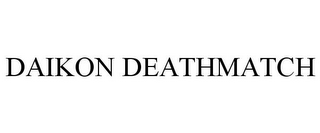 mark for DAIKON DEATHMATCH, trademark #85639854