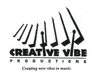 mark for CREATIVE VIBE P R O D U C T I O N S CREATING NEW VIBES IN MUSIC., trademark #85639923