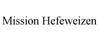 mark for MISSION HEFEWEIZEN, trademark #85640276