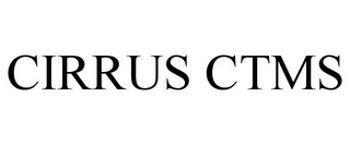 mark for CIRRUS CTMS, trademark #85641500