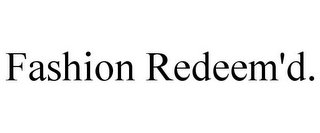 mark for FASHION REDEEM'D., trademark #85641752