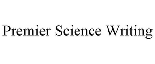 mark for PREMIER SCIENCE WRITING, trademark #85641782