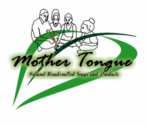 mark for MOTHER TONGUE NATURAL HANDCRAFTED SOAPS AND PRODUCTS, trademark #85641833