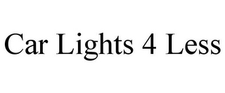 mark for CAR LIGHTS 4 LESS, trademark #85642255