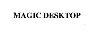 mark for MAGIC DESKTOP, trademark #85642363