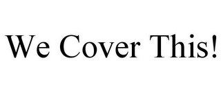 mark for WE COVER THIS!, trademark #85642582