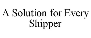 mark for A SOLUTION FOR EVERY SHIPPER, trademark #85642589