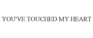 mark for YOU'VE TOUCHED MY HEART, trademark #85642648