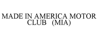 mark for MADE IN AMERICA MOTOR CLUB (MIA), trademark #85642954