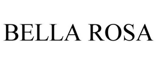 mark for BELLA ROSA, trademark #85643029