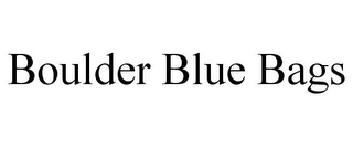 mark for BOULDER BLUE BAGS, trademark #85643510