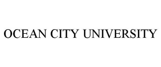 mark for OCEAN CITY UNIVERSITY, trademark #85643547