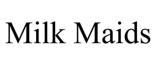 mark for MILK MAIDS, trademark #85643551