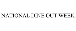 mark for NATIONAL DINE OUT WEEK, trademark #85643734