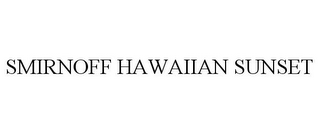 mark for SMIRNOFF HAWAIIAN SUNSET, trademark #85643906