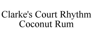 mark for CLARKE'S COURT RHYTHM COCONUT RUM, trademark #85644387
