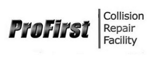 mark for PROFIRST COLLISION REPAIR FACILITY, trademark #85644667