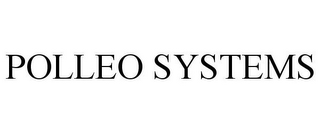 mark for POLLEO SYSTEMS, trademark #85644700